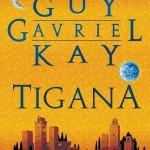 """Guy Gavriel Kay """"Tigana"""""""